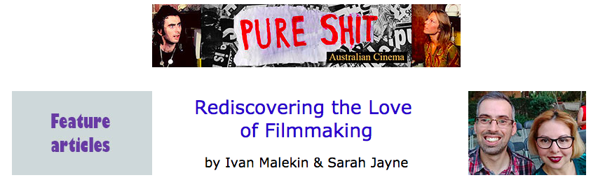 Pure Shit: Australian Cinema - Ivan Malekin & Sarah Jayne discuss how FF&F helped them to rediscover their love for filmmaking November 2018
