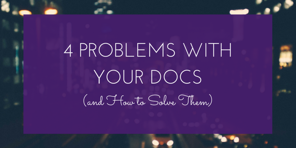 4 Problems with Your Docs.png