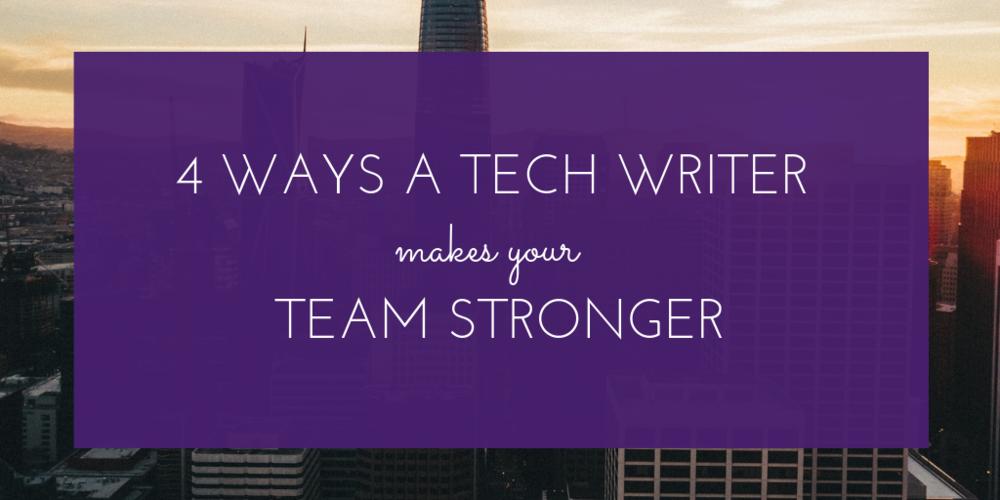 4 Ways a Tech Writer Makes Your Development Team Stronger.png