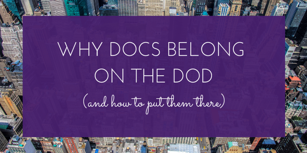 Why Docs Belong on the DoD (And How to Put Them There).png