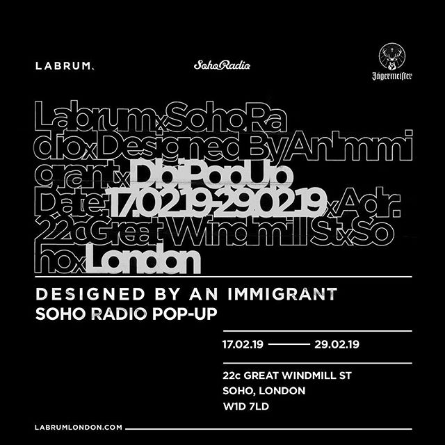 Labrum invites you to our week long #designedbyanimmigrant pop-up store with @sohoradio hosted by @jagermeisteruk  18th February - 24th February  OPENING HOURS: 10am-7pm Weekdays / 10am-6pm Saturday / 12am-5:30pm Sunday  #london #mensfashion #popupshop #designedbyanimmigrant