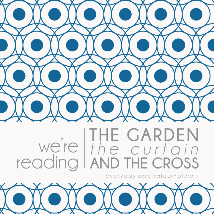 Were Reading The Garden Curtain And Cross Everyday Mercies