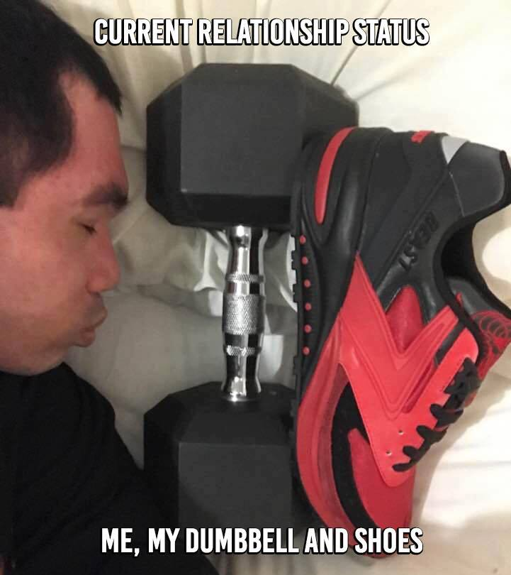 Current_Relationship_Status_Me_My_Dumbbell_and_Shoes.jpg