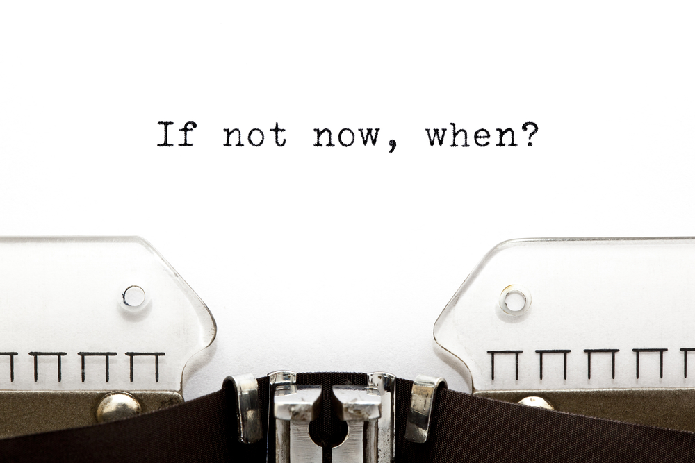 If-not-now.jpg