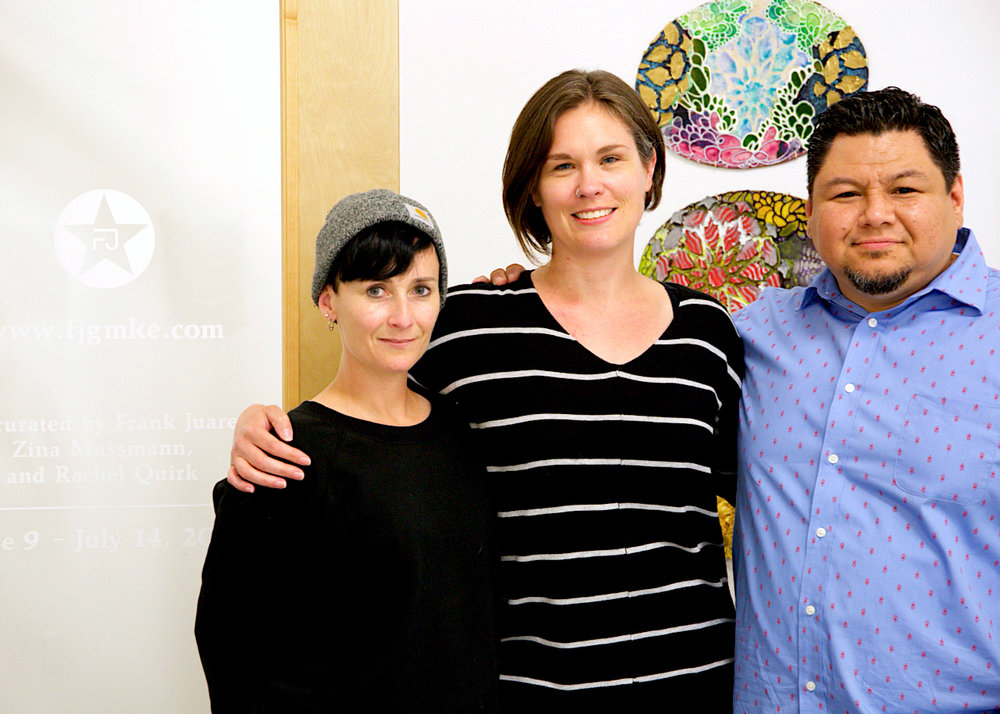 - co-curators Zina Mussmann, Rachel Quirk, and Frank Juarez. Photo by Cate Elsbernd.