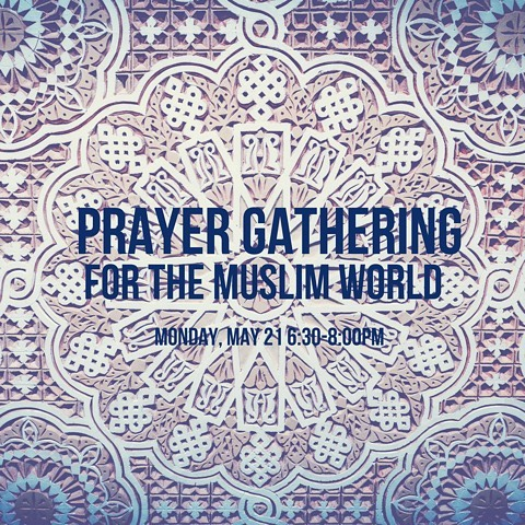Join us at Redeemer on Monday, May 21 from 6:30-8 p.m. to learn about prayer's impact in the Muslim world and to pray for Muslims as they fast and focus on prayer and good deeds for the month of Ramadan. Dinner and childcare provided. Please RSVP to hananwms@gmail.com.