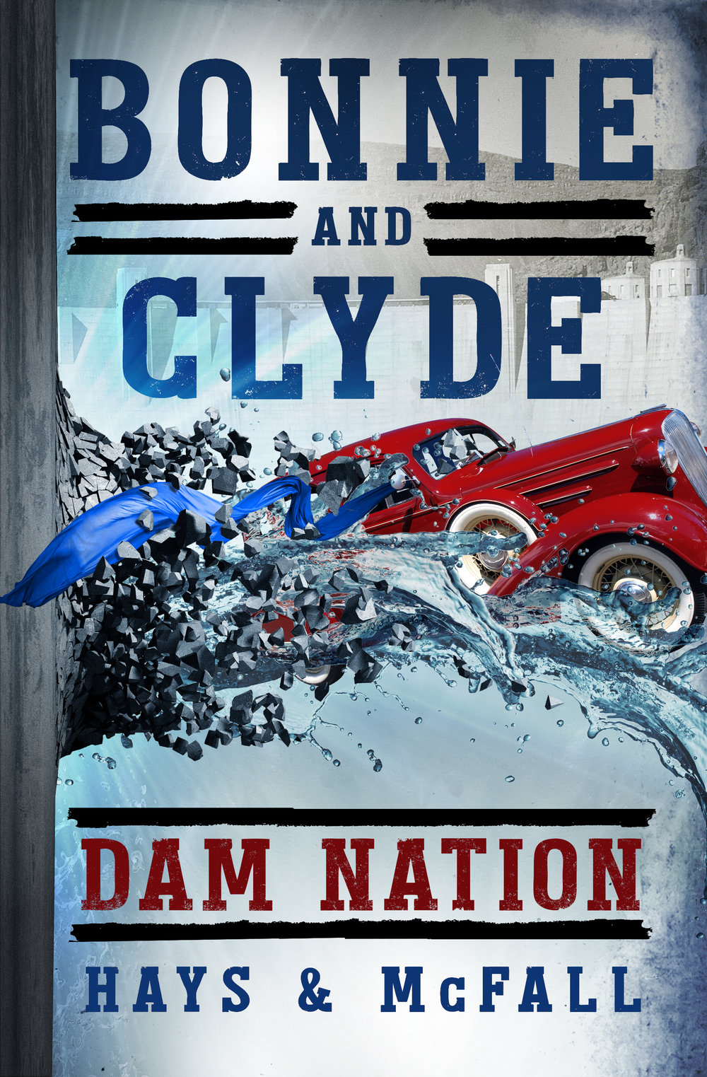 HR Bonnie and Clyde Dam Nation_Hays and McFall_DamNation_FrontCover_978-0-9974113-6-2 copy.jpg
