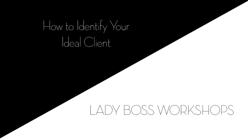 lady boss workshops how to identify your ideal client  | Business tips for creative entrepreneurs and female photographers