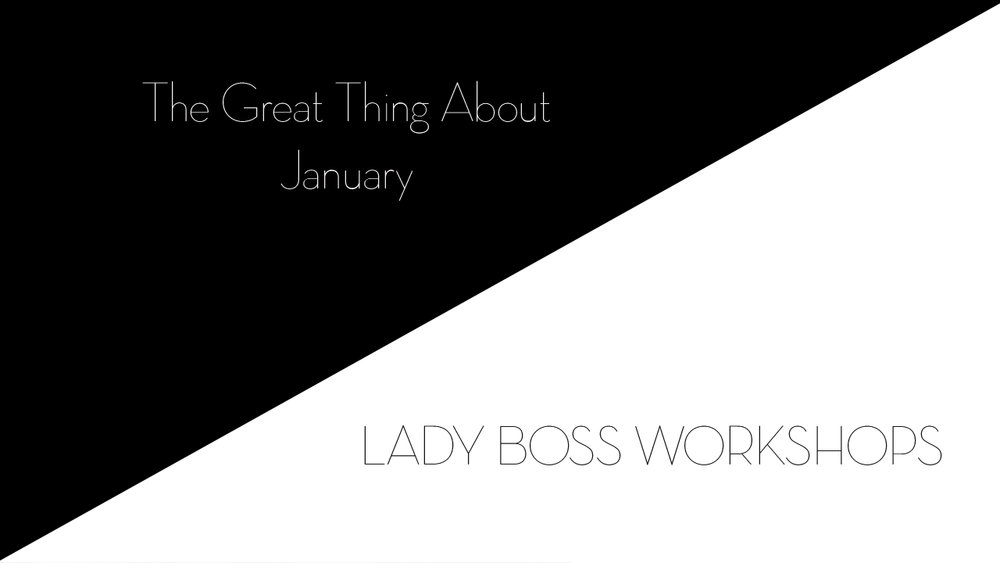 lady boss workshops the great thing about january  | Business tips for creative entrepreneurs and female photographers