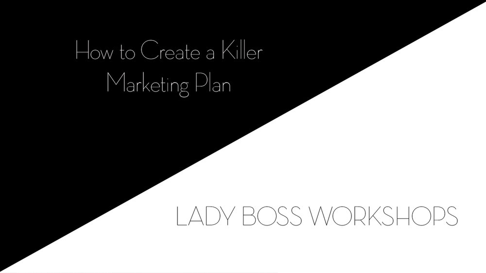 lady boss workshops how to create a killer marketing plan  | Business tips for creative entrepreneurs and female photographers
