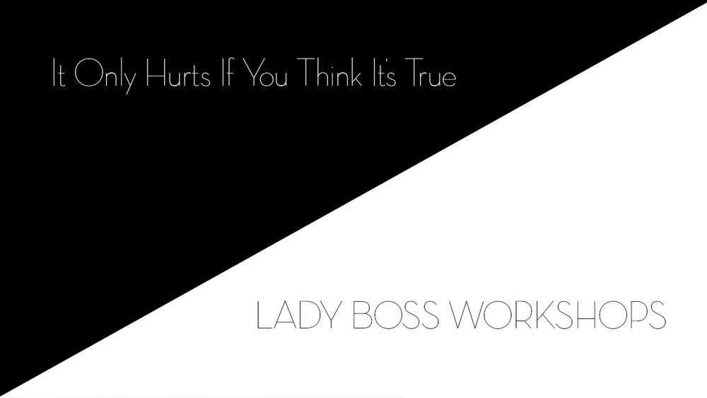 lady boss workshops it only hurts if you think it's true how to overcome negative obstacles  | Business tips for creative entrepreneurs and female photographers