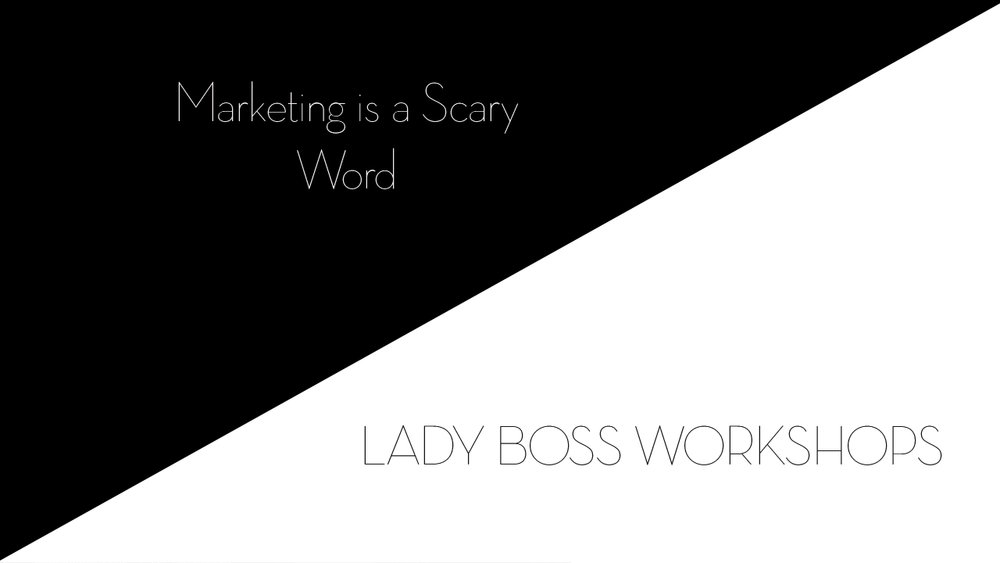 lady boss workshops marketing is a scary word how to overcome your fear  | Business tips for female photographers and advice for creative entrepreneurs