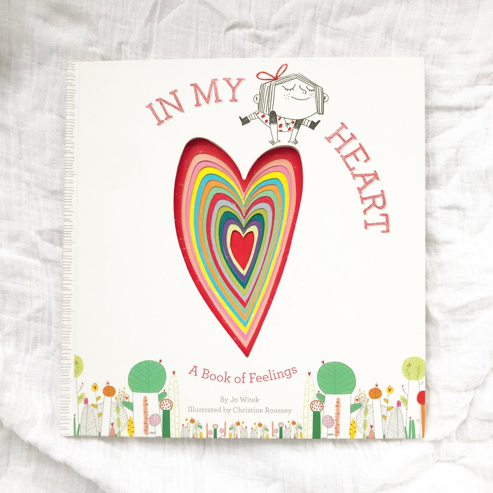 In My Heart   Love this one. The book takes you through all the emotions you can feel and the illustrations are gorgeous.