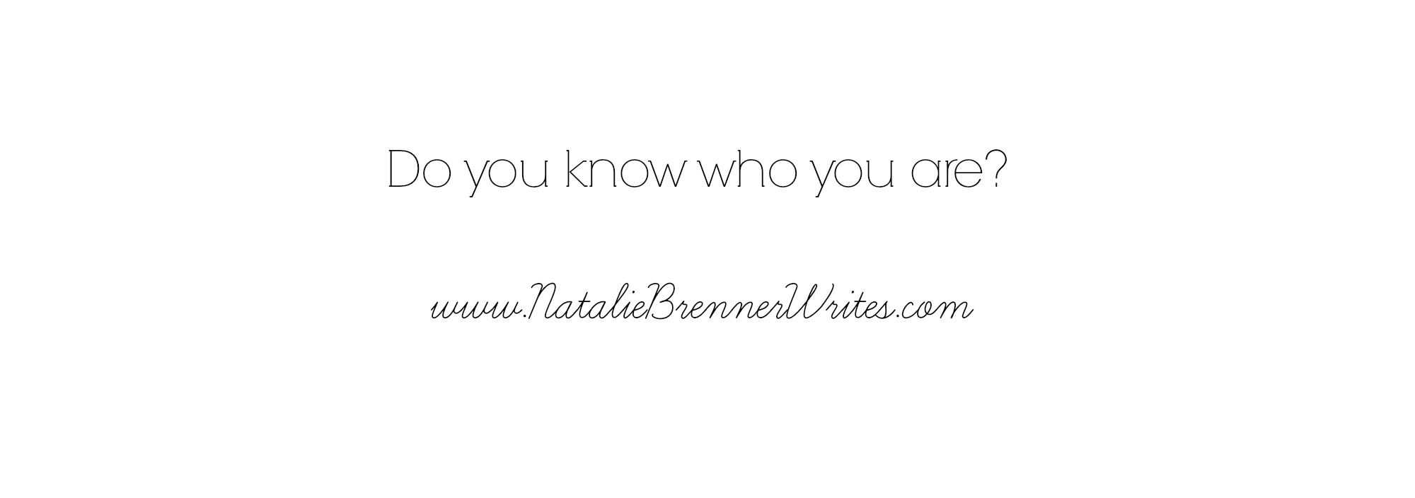 do you know who you are