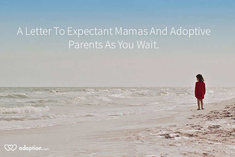 a-letter-to-expectant-mamas-and-adoptive-parents-as-you-wait-text