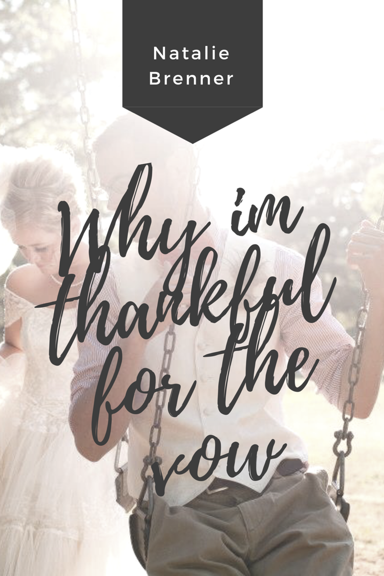 Why I'm Thankful For The Vow — Natalie Brenner Writes