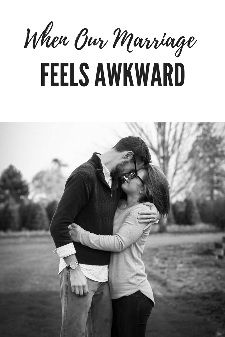 When Our Marriage Feels Awkward