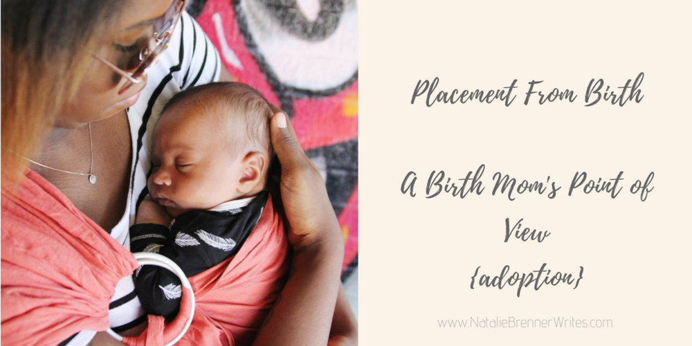 Placement From Birth: A Birth Mom's Point of View