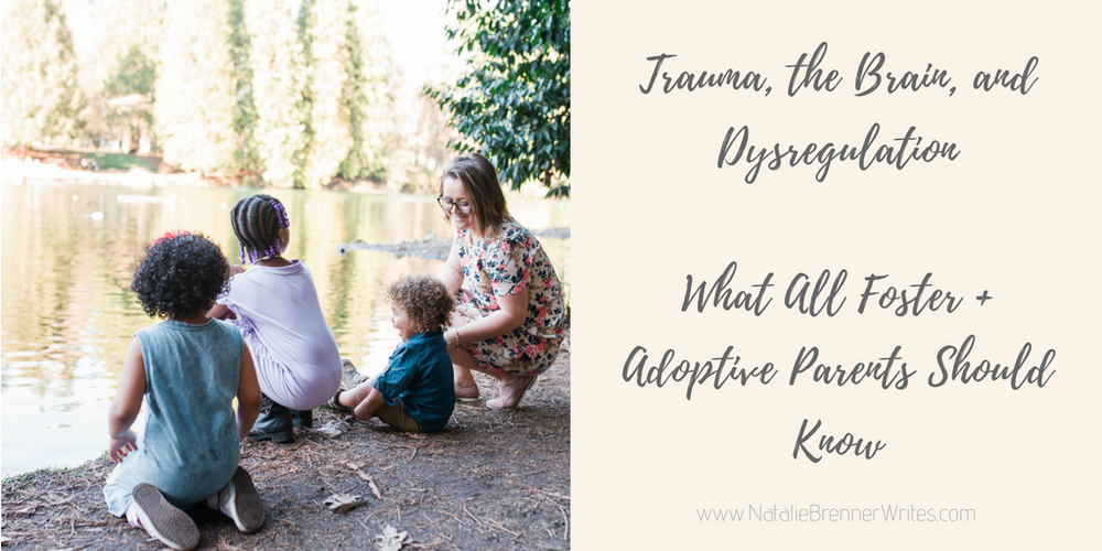 Trauma, Dysregulation, and the Brain — What All Foster + Adoptive Parents Should Know