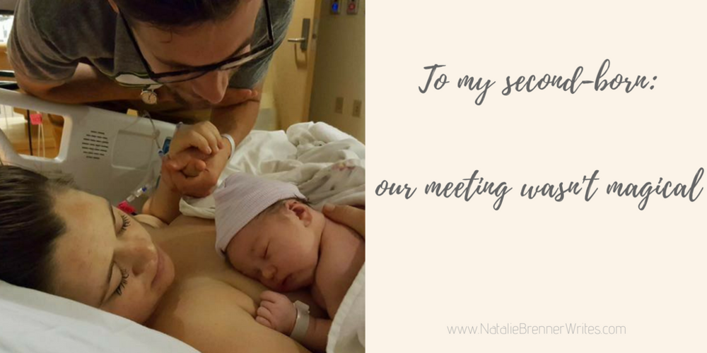 To My Secondborn: Our Meeting Wasn't Magical [Birth Trauma]