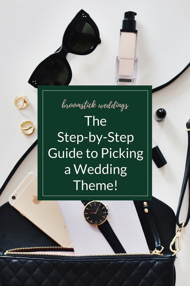 A Step By Step Guide To Picking A Wedding Theme Broomstick Weddings