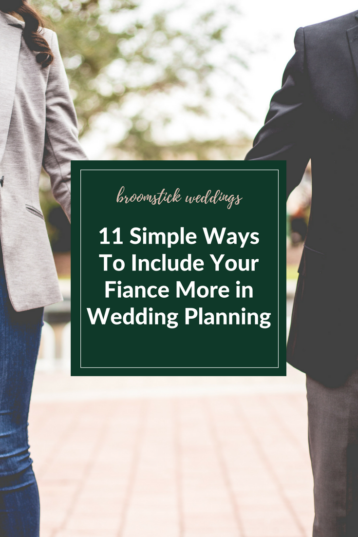 how to include your fiance groom in wedding planning