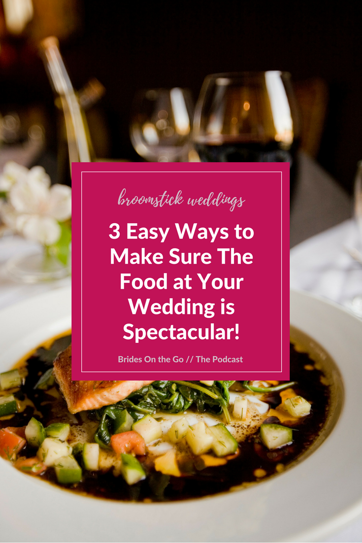 how to have great food at your wedding
