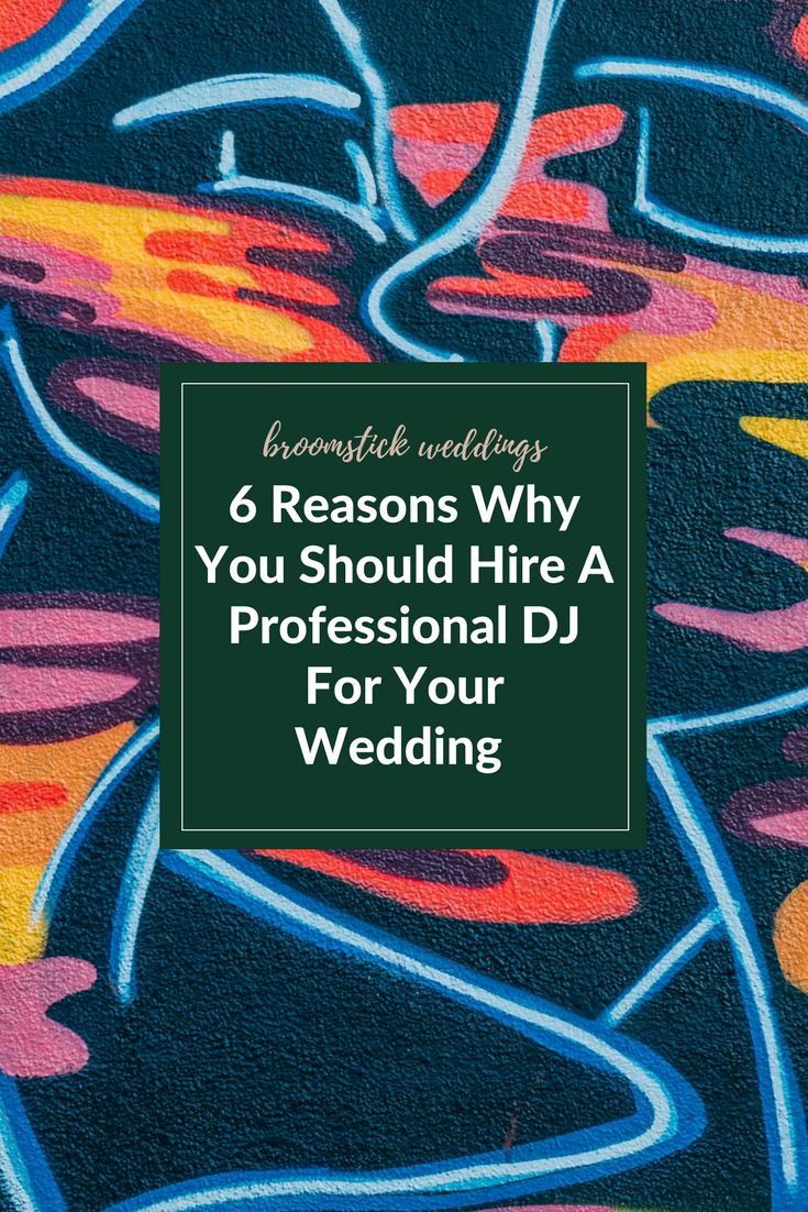 6 Reasons Why You Should Hire A Professional DJ For Your Wedding