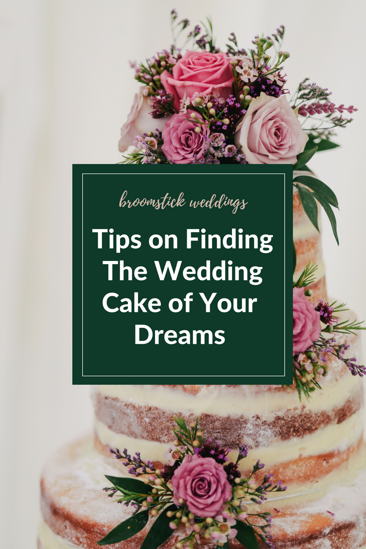 How To Have The Wedding Cake Of Your Dreams Broomstick Weddings