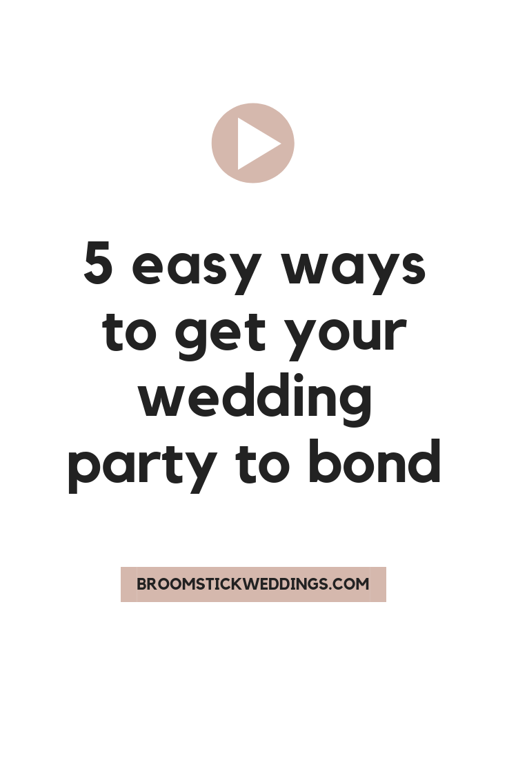 how to get your bridesmaids to bond