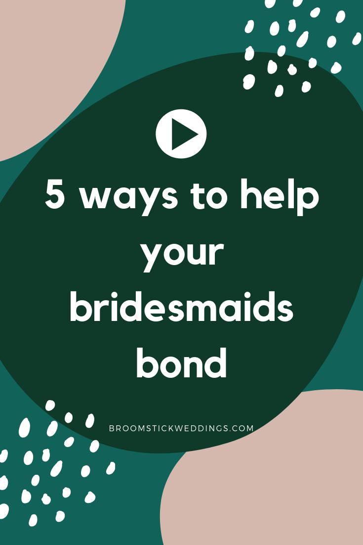 5 ways to help your bridesmaids groomsmen bond