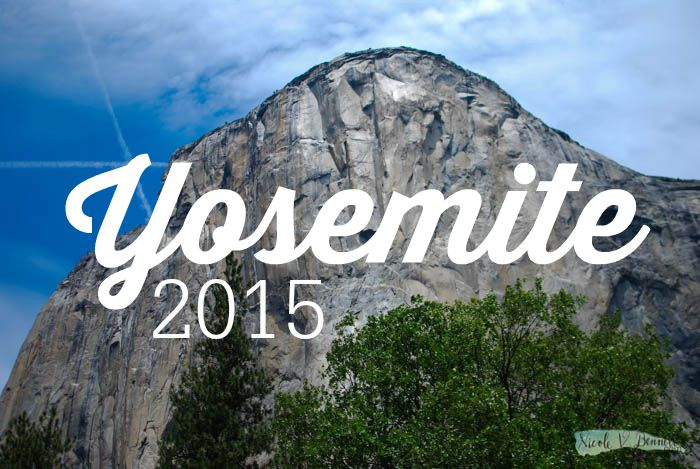 our trip to Yosemite 2015