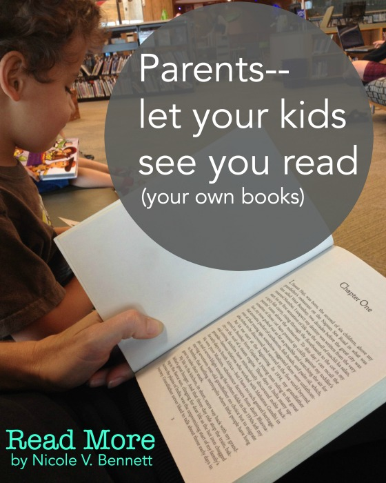 Parents let your kids see you read.