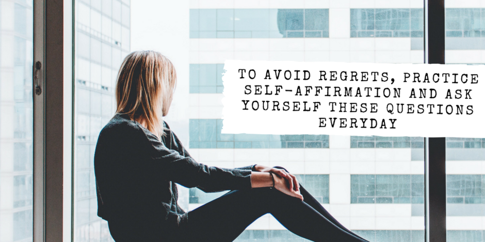 How to Avoid Regrets With This Practice