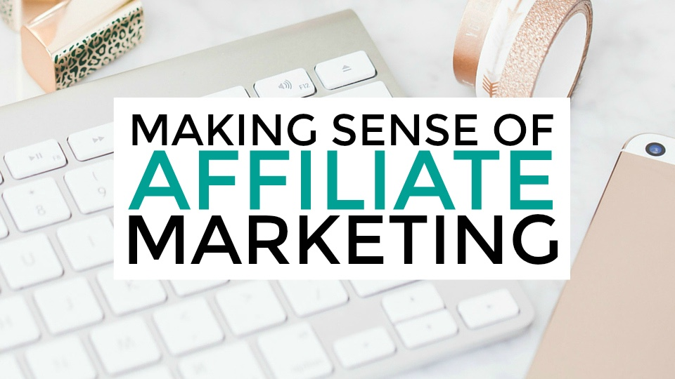 Making Sense of Affiliate Marketing.jpg