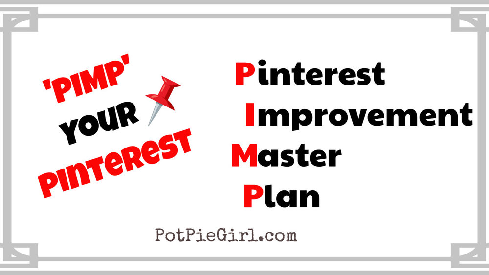 potpiegirl-pimp-pinterest-improvement-master-plan.jpg