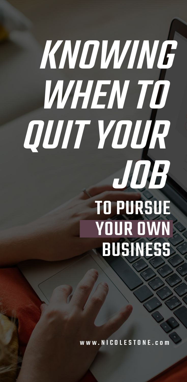 Learn when to quit your job to pursue your career! Everything to think about. #career #entrepreneur #blogging