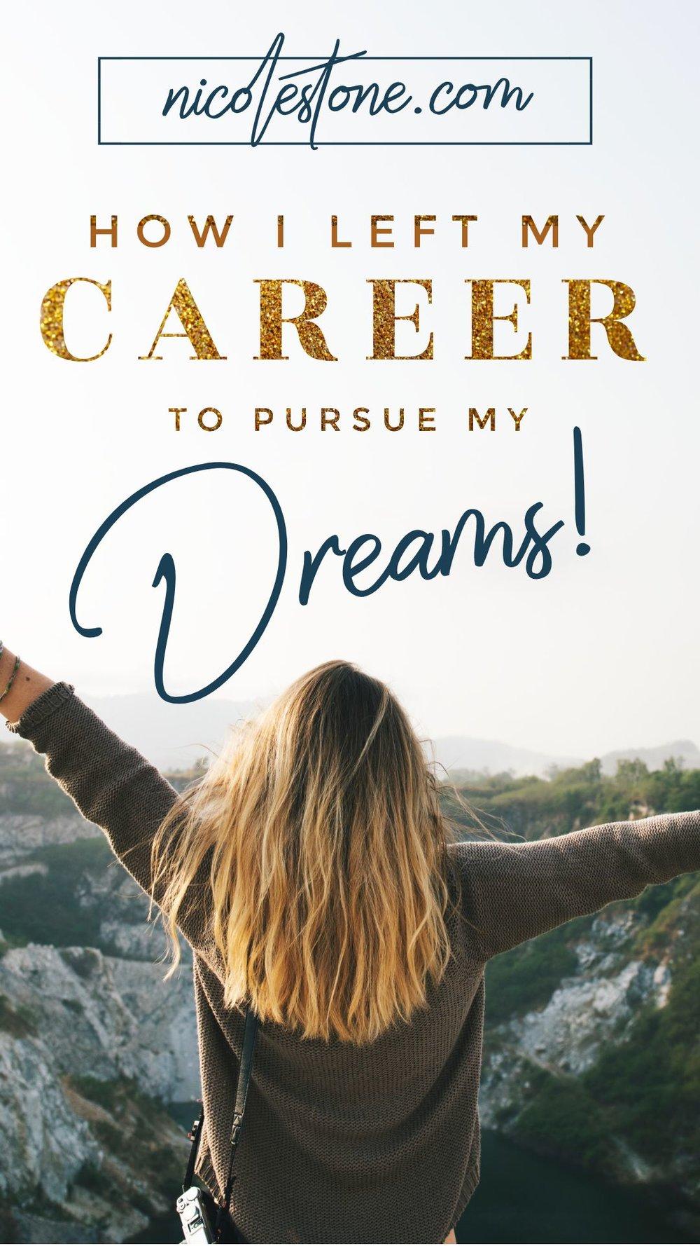 How I Left My Career to Pursue a Dream.jpg
