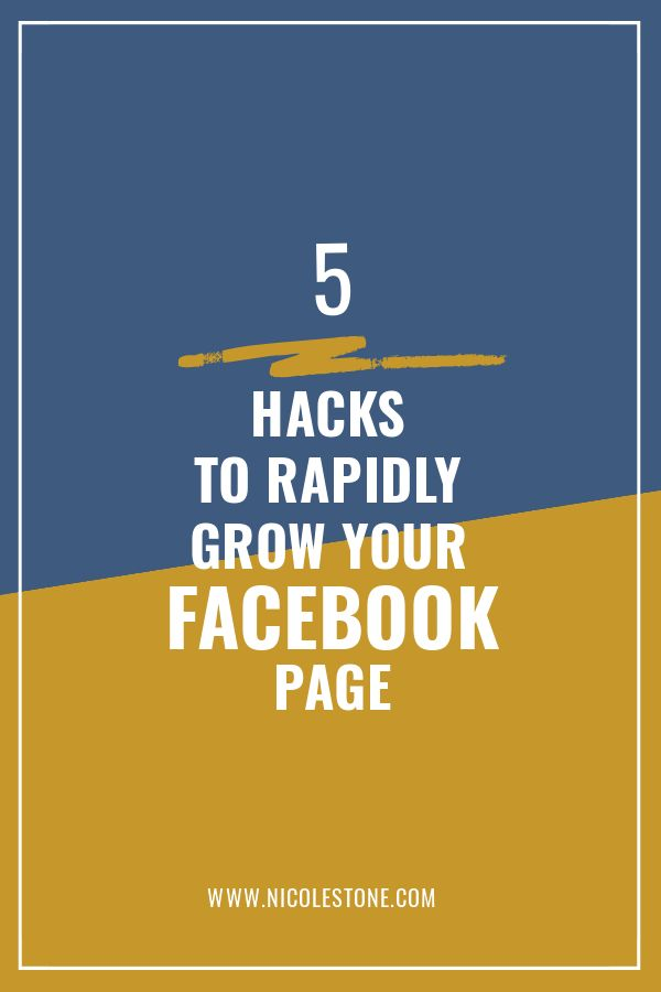 5 Hacks to Rapidly Grow Your Facebook Page for FREE — Nicole Stone