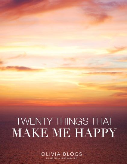 20 Things That Make Me Happy - oliviablogs.com