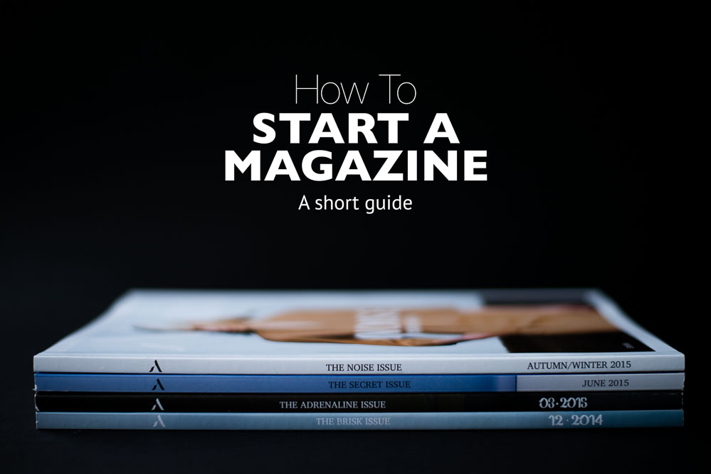 How To Start A Magazine by Olivia Bossert of oliviablogs.com