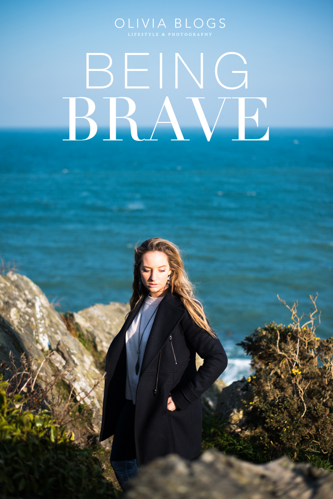 Being Brave by Olivia Blogs - oliviablogs.com