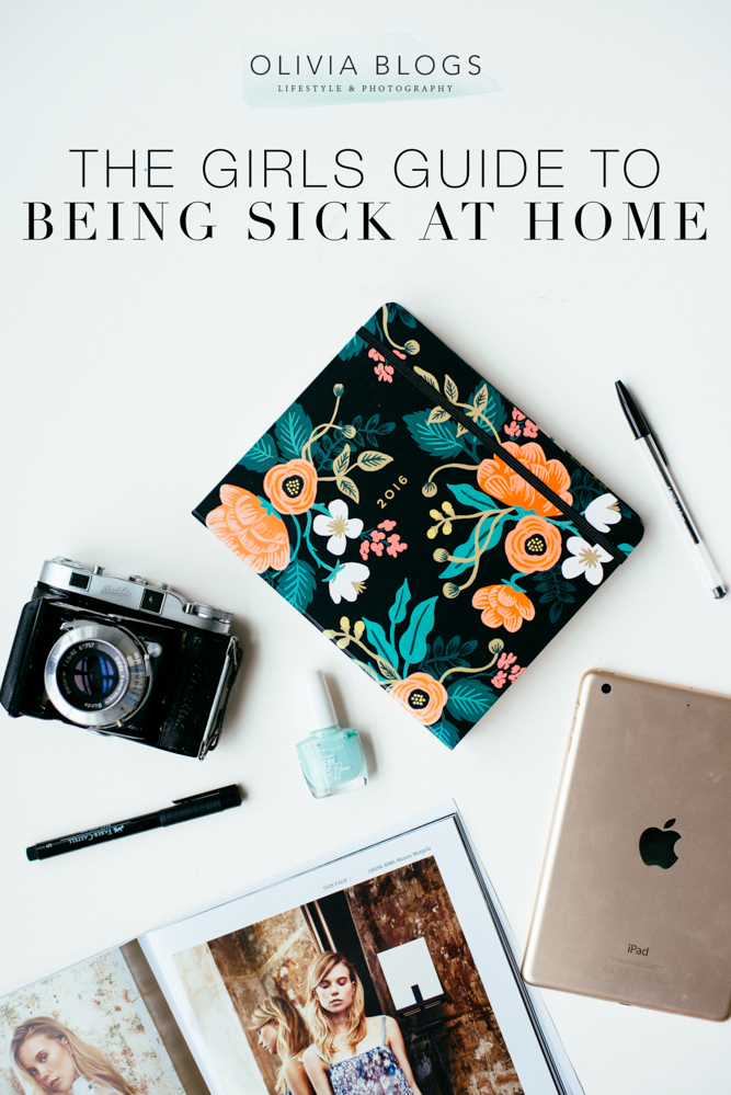 The Girls Guide to Being Sick at Home | Oliviablogs.com