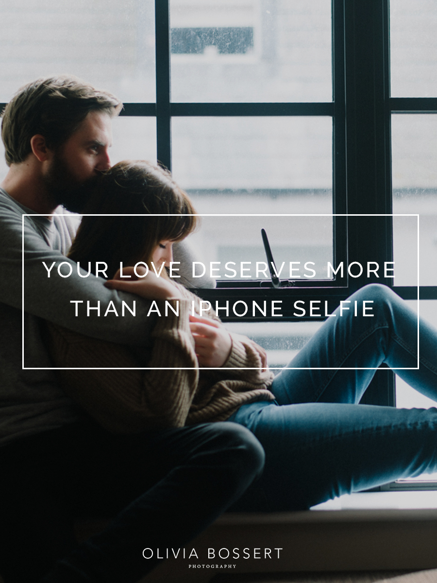 Your Love Deserves More Than An Iphone Selfie. When was the last time you had a photo taken that wasn't on your phone?