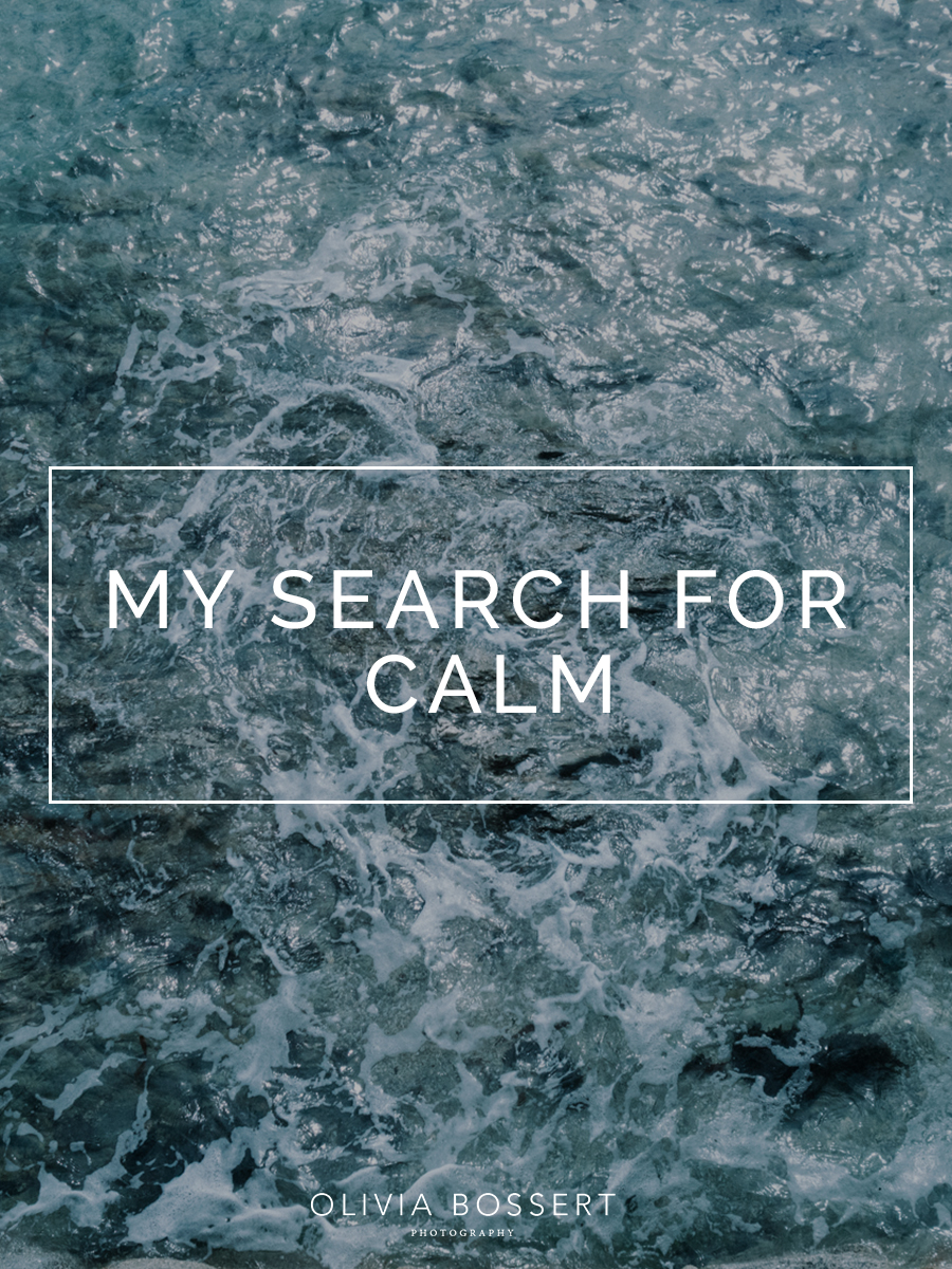 My Search For Calm