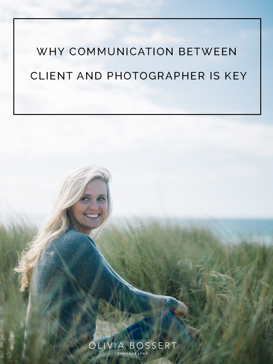 WHY COMMUNICATION BETWEEN CLIENT AND PHOTOGRAPHER IS KEY.