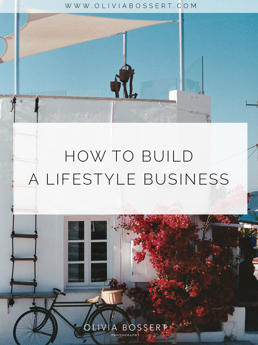 How To Build A Lifestyle Business // Click to read the post // www.oliviabossert.com // business tips, minimal life, happy business