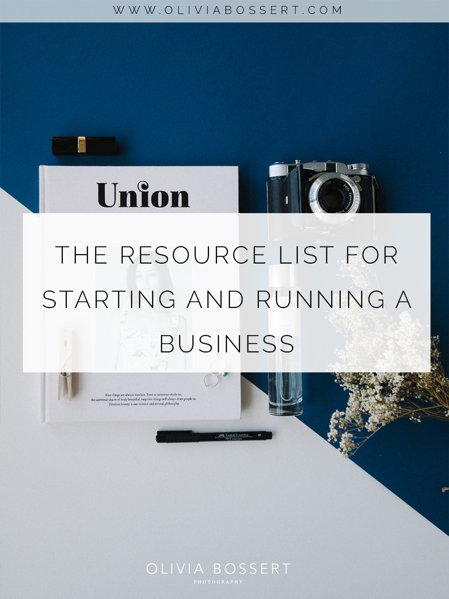 The Resource List For Starting And Running A Business // www.oliviabossert.com // starting a business, resource list, entrepreneur, blogs and websites, podcasts, girlboss