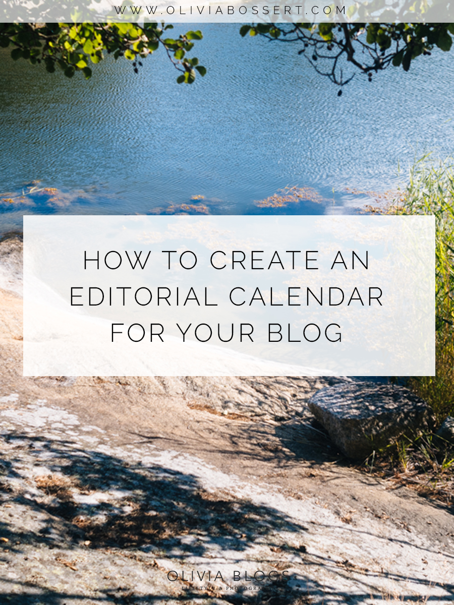 How To Create An Editorial Calendar For Your Blog // www.oliviabossert.com // blog, business blogging, entrepreneur, content calendar, editorial calendar, how to