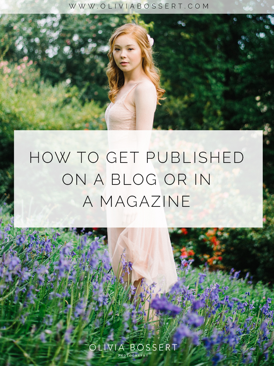 How To Get Published On A Blog or In A Magazine // www.oliviabossert.com // photographers, small business owners, entrepreneur, cornwall, fashion business